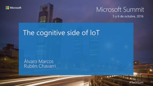 T5 - Cognitive Services & conversations as a Platform :The cognitive side of IoT