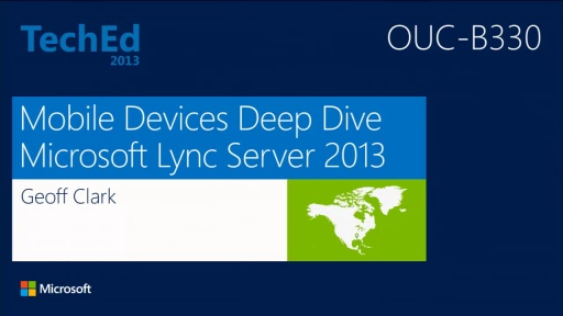 Mobile Devices Deep Dive with Microsoft Lync Server 2013