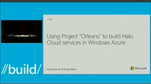 Using Orleans to Build Halo 4's Distributed Cloud Services in Azure