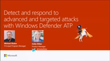 Detect and respond to advanced and targeted attacks with Windows Defender ATP