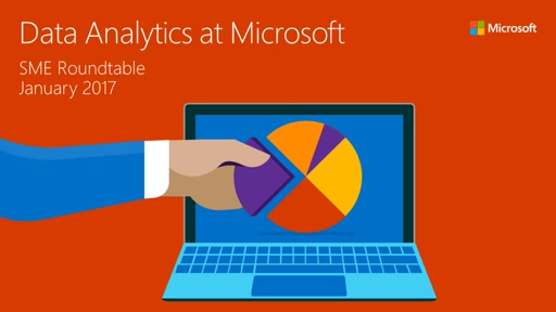 Data Analytics at Microsoft (SME roundtable)