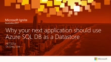 Why your Next Application Should use Azure SQL DB as a Datastore.