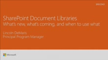 Review SharePoint Document Libraries: what's new, what's coming, and when to Use What