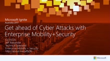 Get ahead of Cyber attacks with Enterprise Mobility + Security