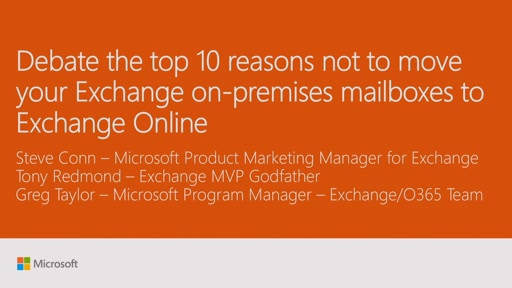 Debate the top 10 reasons not to move your Exchange on-premises mailboxes to Exchange Online
