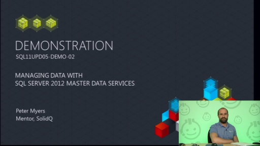 Demo: Managing Data with SQL Server 2012 Master Data Services
