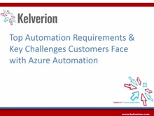 Kelverion: Top Automation Requirements & Key Challenges Customers Face with Azure Automation