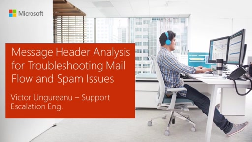 Support Corner Webcast: Message Header Analysis for Troubleshooting Mail Flow and Spam Issues