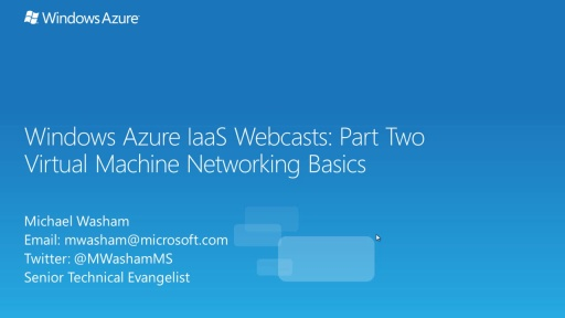 Windows Azure IaaS Series - Part Two: Virtual Machine Networking Basics