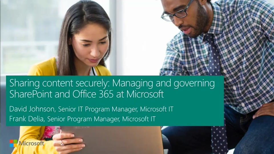 Sharing content securely: managing and governing SharePoint and Office 365 at Microsoft