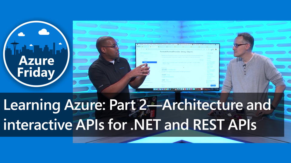 Learning Azure: Part 2—Architecture and interactive APIs for .NET and REST APIs
