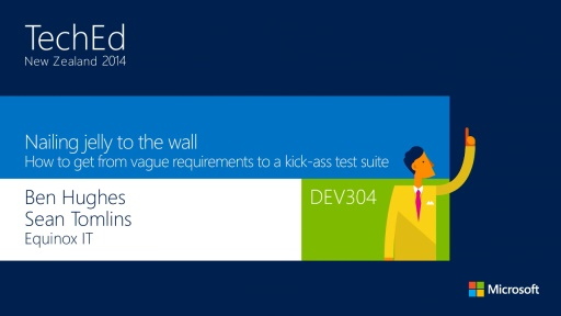 Nailing jelly to the wall - how to get from vague requirements to a kick-* test suite