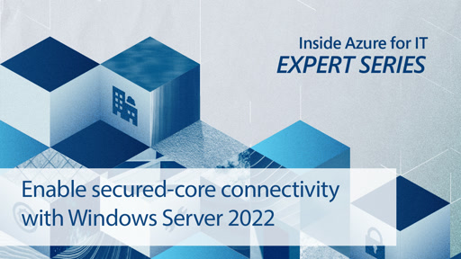 Enable secured-core and secure connectivity with Windows Server 2022