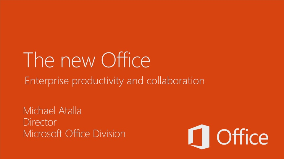 Your Modern Office - Introducing the new Office, SharePoint, Lync, and Exchange