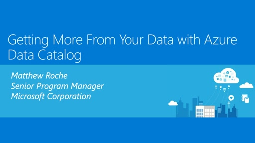 Getting More From Your Data with Azure Data Catalog