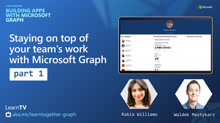 Staying on top of your team's work with Microsoft Graph (Part 1)​