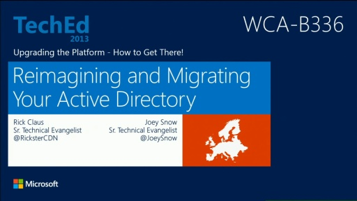 Upgrading the Platform - How to Get There! Part 1: Reimagining and Migrating Your Active Directory