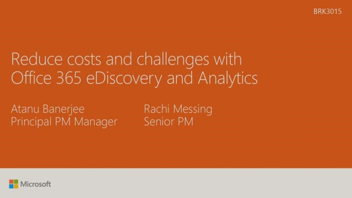 Reduce costs and challenges with Office 365 eDiscovery and Analytics