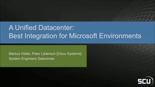 Sponsored Session CISCO - a Unified Data Center - Best integration for Microsoft Environments