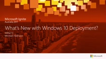 What's New with Windows 10 deployment?