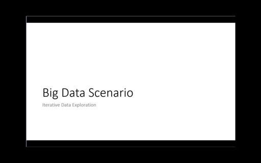 Big Data-Scenario 1: Iterative Data Exploration