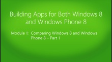 Building Apps for Both Windows 8 and Windows Phone 8: (01a) Comparing Windows 8 and Windows Phone 8, Part 1