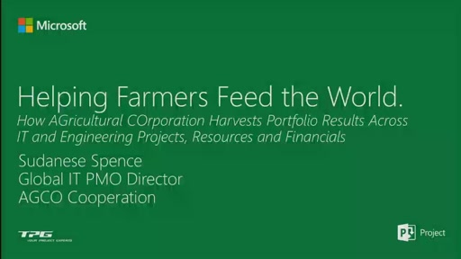Helping Farmers Feed the World. How AGricultural COrporation Harvests Portfolio Results Across IT and Engineering Projects, Resources and Financials