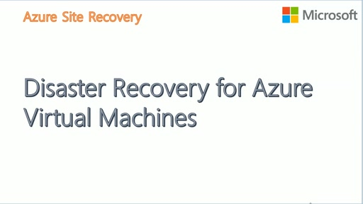 Disaster Recovery for Azure IaaS Virtual Machines with Azure Site Recovery
