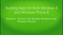Building Apps for Both Windows 8 and Windows Phone 8: (04) Sharing Code Between Windows 8 and Windows Phone 8