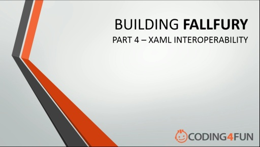 Fall Fury: Part 4 - XAML Interop