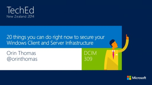 20 things you can do right now to secure your Windows Client and Server Infrastructure