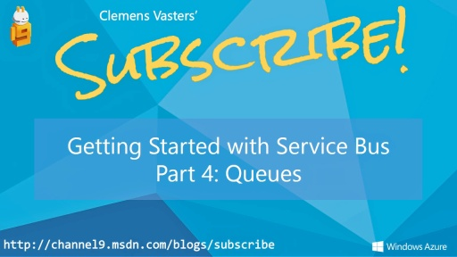 Getting Started with Service Bus. Part 4: Queues