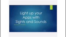 Chalk Talk for Developers: Light up Your Apps with Sights and Sounds