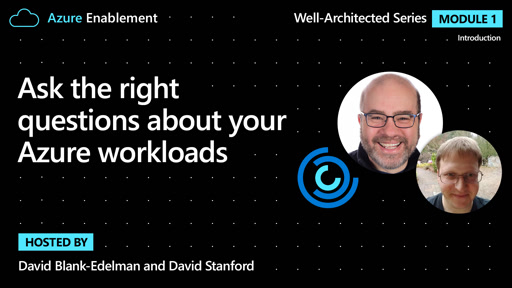 Ask the right questions about your Azure workloads | Introduction Ep. 2 : Well-Architected