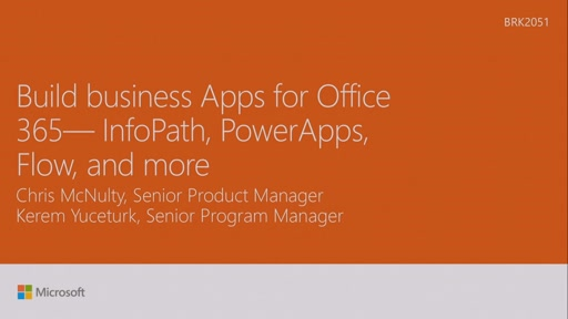 Build business apps for Office 365 - InfoPath, PowerApps, Flow and more