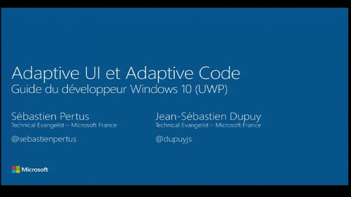 Guide du développeur Windows 10 - 4. Adaptive UI et Adaptive Code