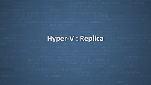 Virtualisation avec Windows Server 2012 - Hyper-V Replica