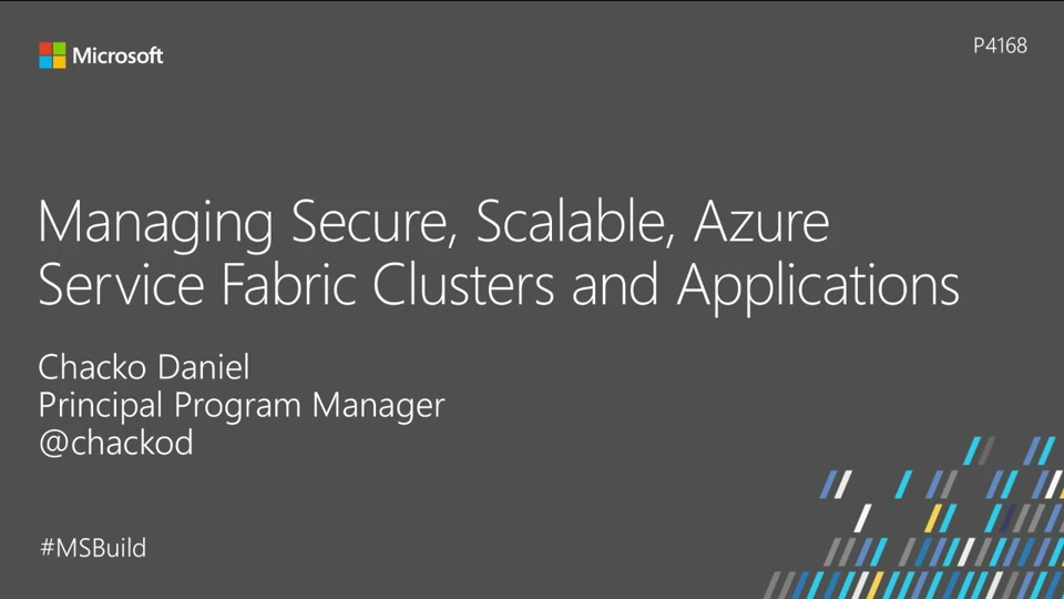 Managing Secure, Scalable, Azure Service Fabric Clusters and Applications