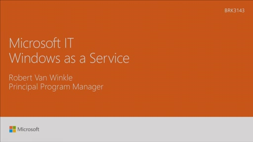 Implement Windows as a Service:  how Microsoft IT does it