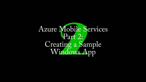 2: Azure Mobile Services, Part 2: Creating the Sample Table and Client