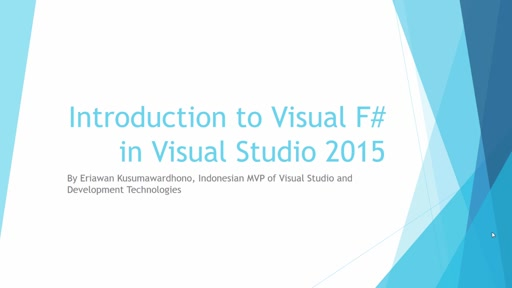 07 Eriawan -Introduction to Visual F# in Visual Studio 2015: Movie 2