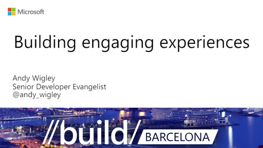 Session: UWP - Building Engaging Experience