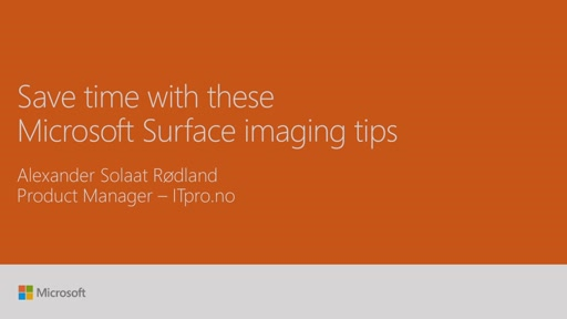 Save time with these Microsoft Surface imaging tips
