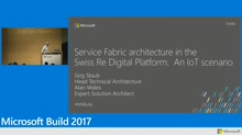 Service Fabric architecture in the Swiss Re Digital Platform: An IoT scenario