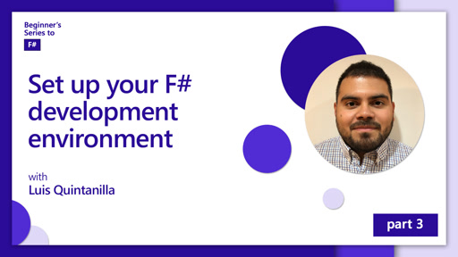 Set up your F# development environment [3 of 12] | Beginner's Series to: F#