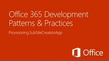 Creating sub sites using an App for SharePoint - Office 365 Developer Patterns and Practices
