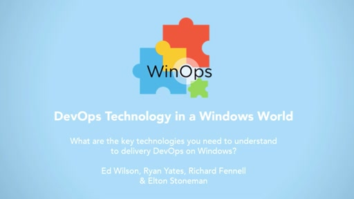 Panel: What are the key technologies you need to understand to deliver DevOps on Windows?