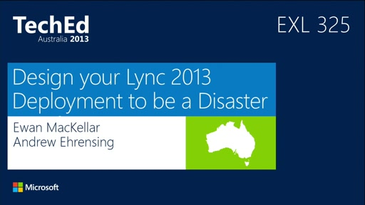 Design your Lync 2013 Deployment to be Disaster Proof!