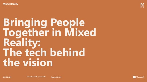 MR Speaker Series: Bringing People Together in MR: The tech behind the vision