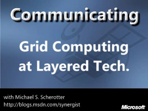 Grid Computing at Layered Technologies
